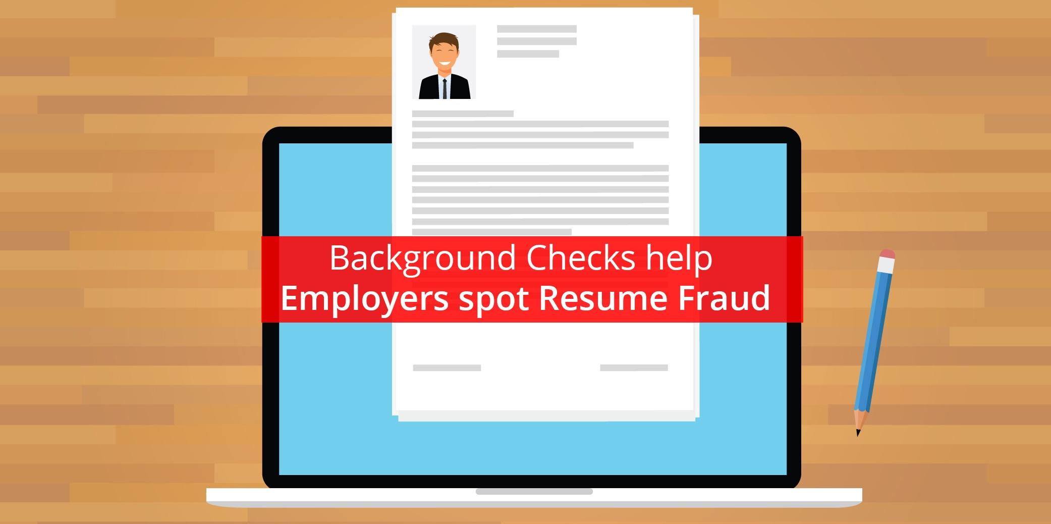 background checks help employers spot resume fraud